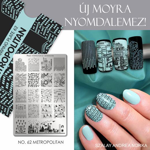 Új Moyra Nyomdalemez: No.62 Metropolitan!